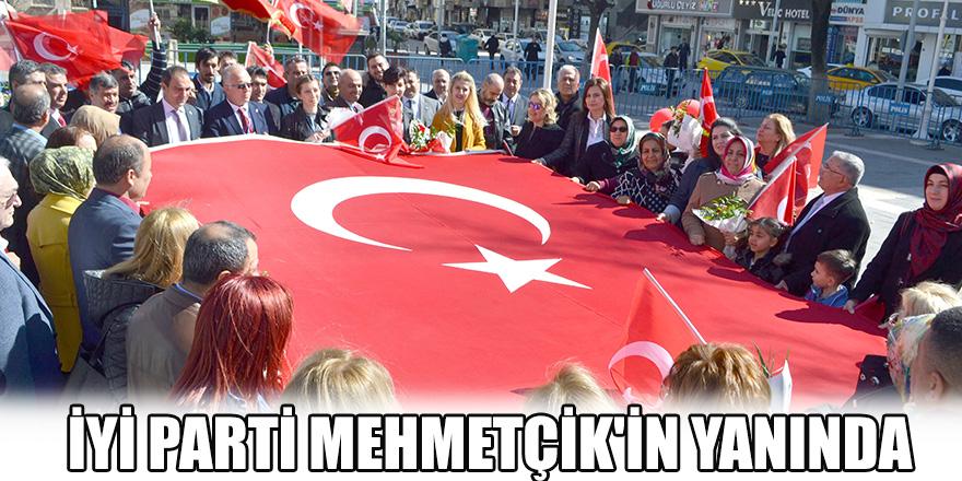 İYİ PARTİ MEHMETÇİK'İN YANINDA