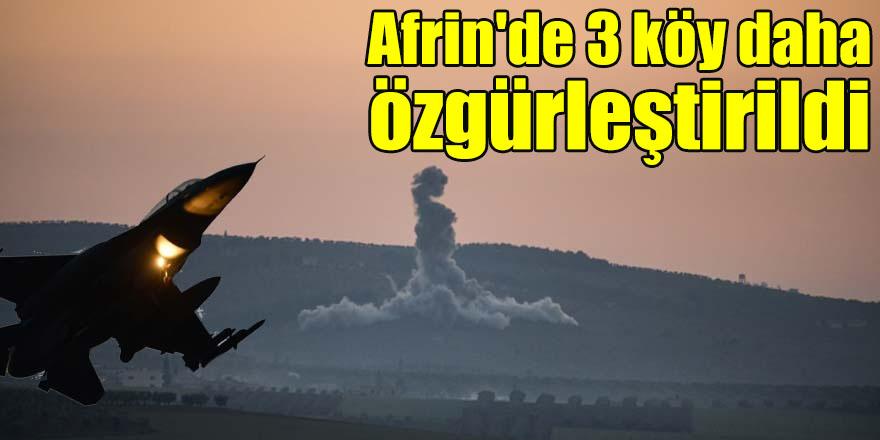 Afrin'de 3 köy daha özgürleştirildi