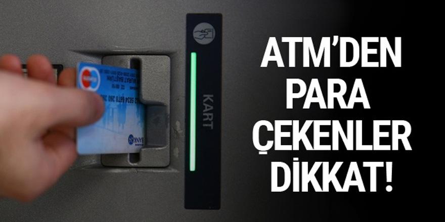 ATM'den para çekecekler dikkat! Yeni uygulama