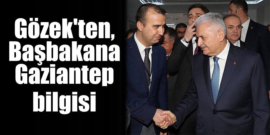 Gözek'ten, Başbakana Gaziantep bilgisi