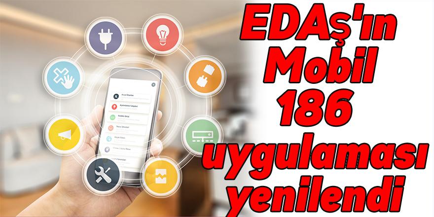 EDAŞ'ın Mobil 186 uygulaması yenilendi