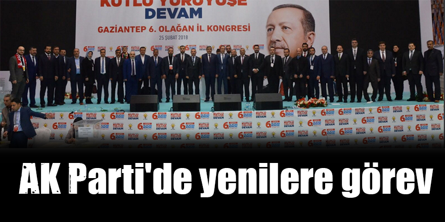 AK Parti'de yenilere görev