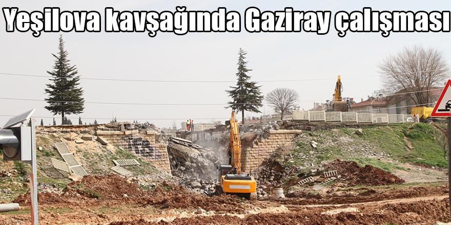 Yeşilova kavşağında Gaziray çalışması