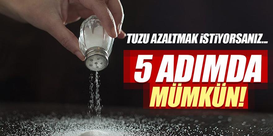 Tuzu azaltmak 5 adımda mümkün!