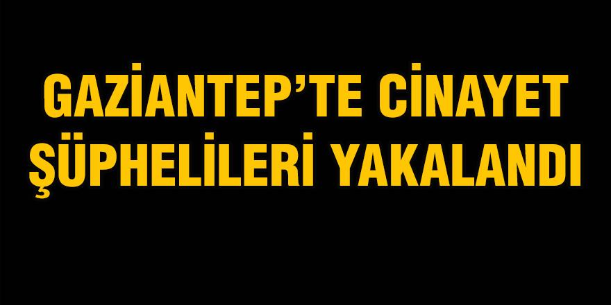 GAZİANTEP'TE CİNAYET  ŞÜPHELİLERİ YAKALANDI