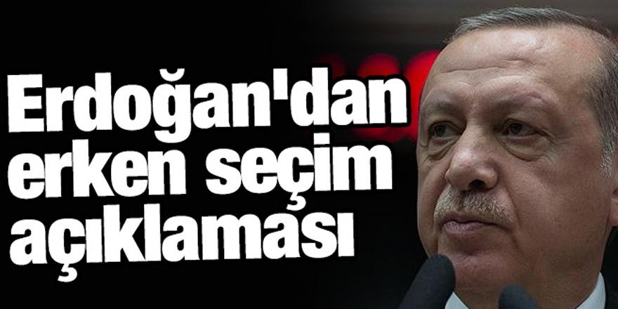 Erdoğan'dan erken seçim iddialarına yanıt!