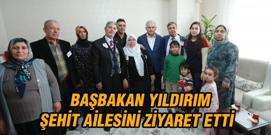 Başbakan Yıldırım, şehit ailesini ziyaret etti