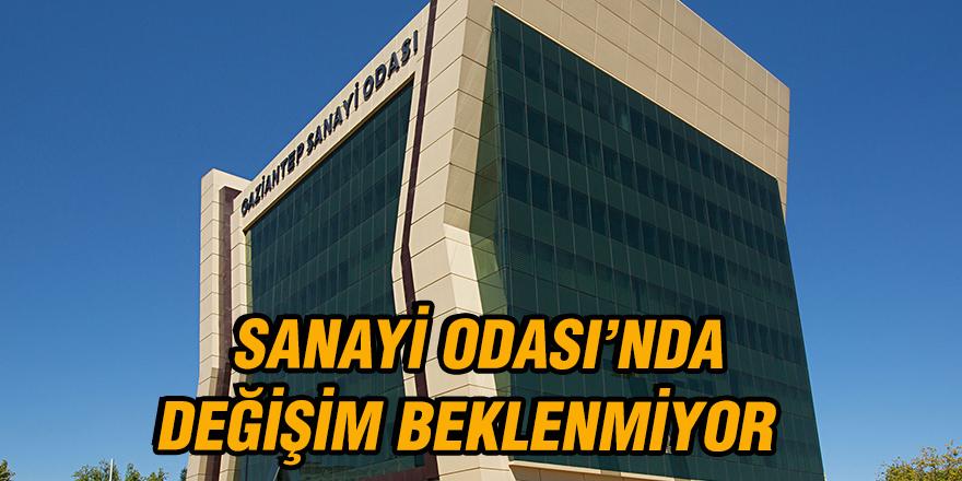 SANAYİ ODASI'NDA DEĞİŞİM BEKLENMİYOR