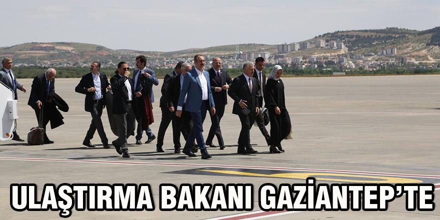 Ulaştırma Bakanı Gaziantep'te