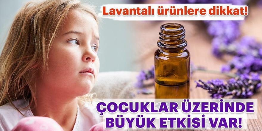 Lavantalı ürünlere dikkat!