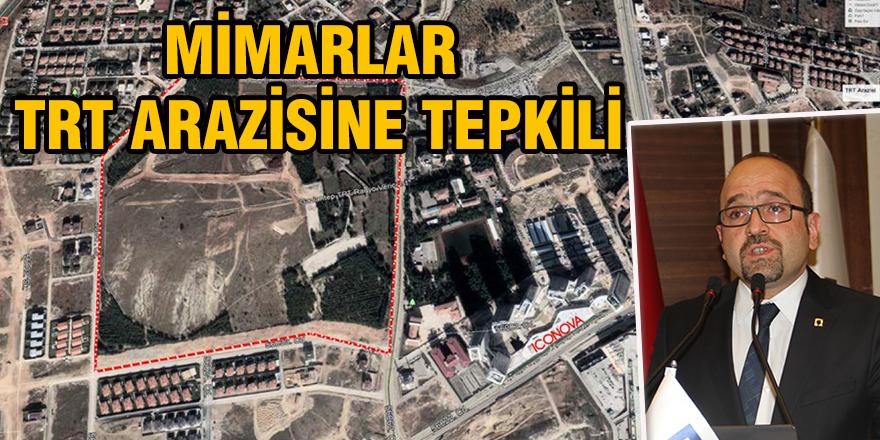 Mimarlar TRT arazisine tepkili