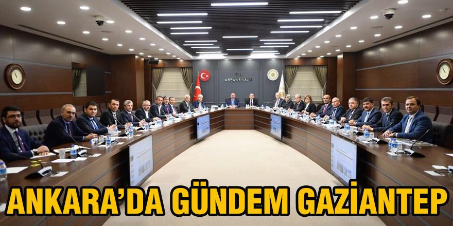 Ankara'da gündem Gaziantep