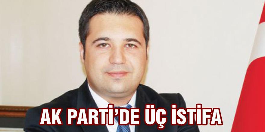 AK Parti'de üç istifa