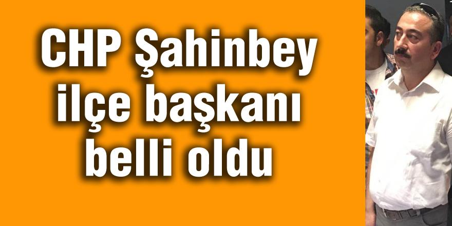 CHP Şahinbey ilçe başkanı belli oldu