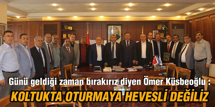 Günü geldiği zaman bırakırız diyen Ömer Küsbeoğlu :
