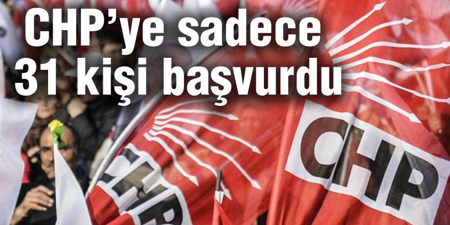 CHP'ye sadece 31 kişi başvurdu