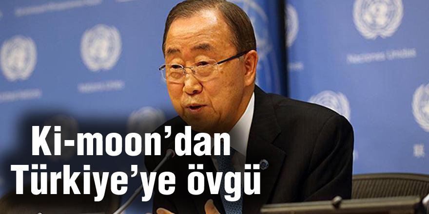 Ki-moon'dan Türkiye'ye övgü