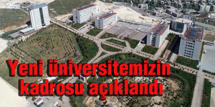 Yeni üniversitemizin kadrosu açıklandı