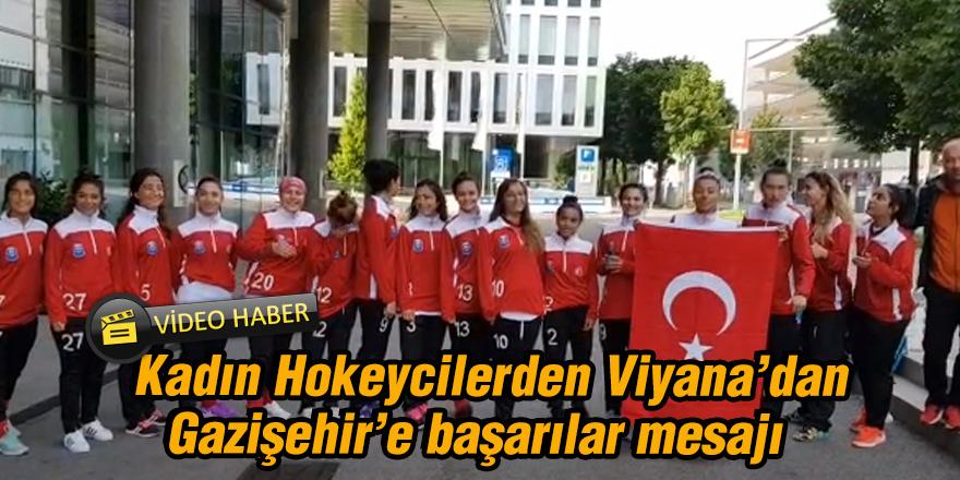 Kadın Hokeycilerden Viyana'dan Gazişehir'e başarılar mesajı