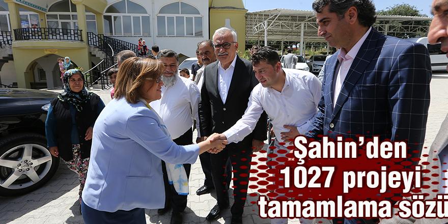 Şahin'den 1027 projeyi tamamlama sözü