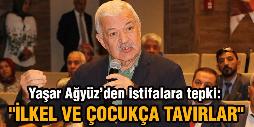 Yaşar Ağyüz'den istifalara tepki: