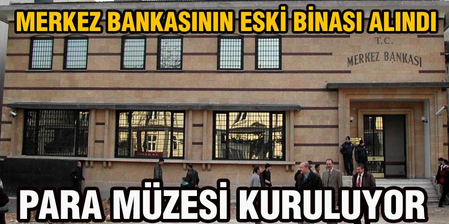 MERKEZ BANKASININ ESKİ BİNASI ALINDI