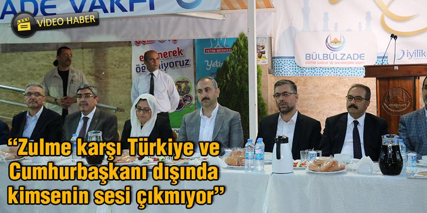 """""""Zulme karşı Türkiye ve Cumhurbaşkanı dışında kimsenin sesi çıkmıyor"""""""