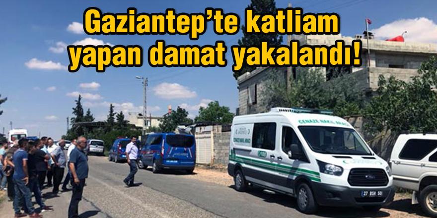 Gaziantep'te katliam  yapan damat yakalandı!