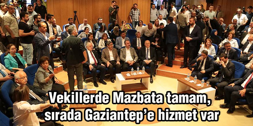 Vekillerde Mazbata tamam, sırada Gaziantep'e hizmet var