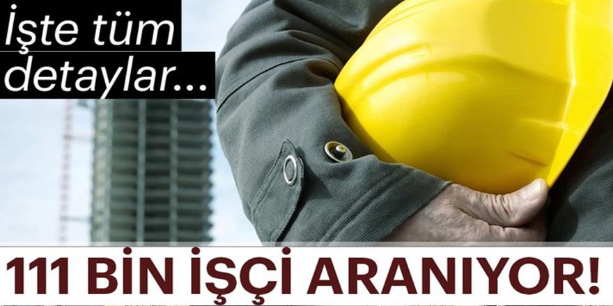 111 bin işçi aranıyor!