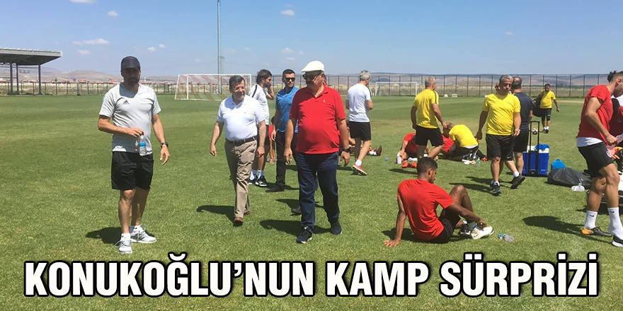 Konukoğlu'nun kamp sürprizi
