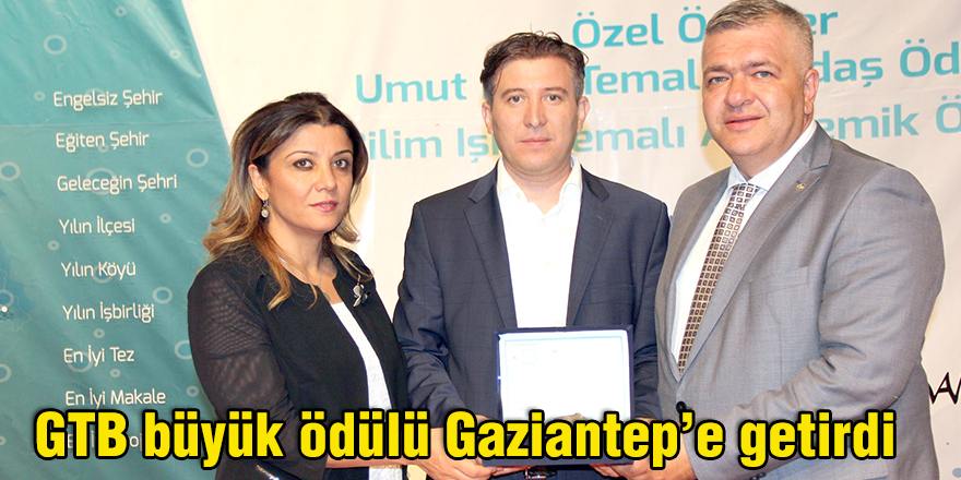 GTB büyük ödülü Gaziantep'e getirdi