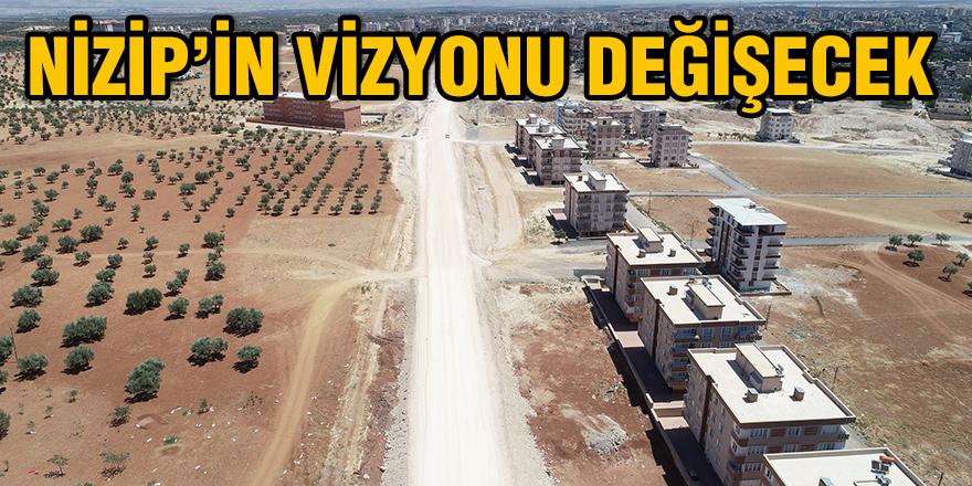 Nizip'in vizyonu değişecek