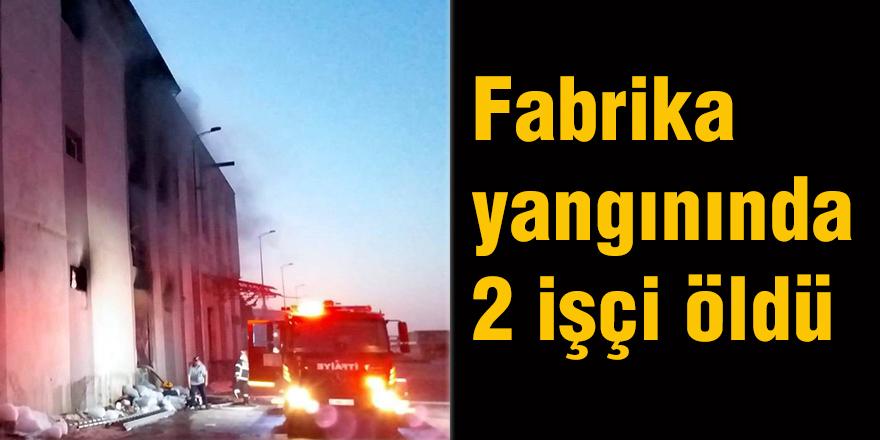 Fabrika yangınında 2 işçi öldü