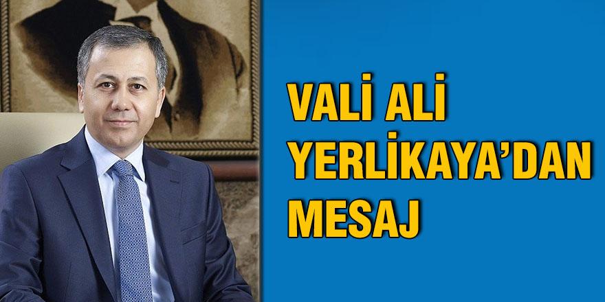 Vali Ali Yerlikaya'dan mesaj