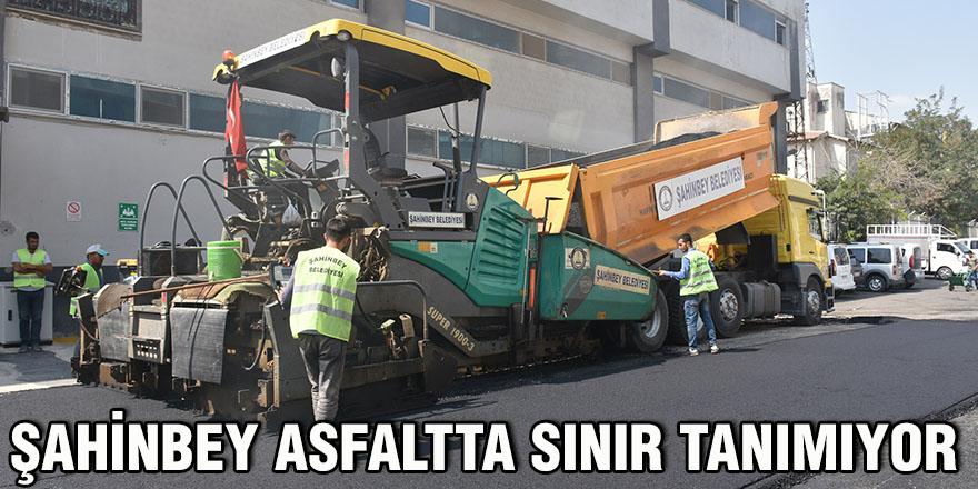 Şahinbey asfaltta sınır tanımıyor