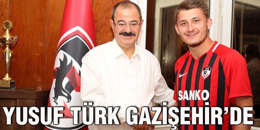 Yusuf Türk Gazişehir'de