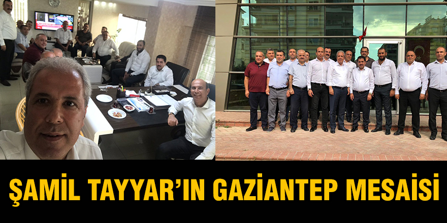 Şamil Tayyar'ın Gaziantep mesaisi