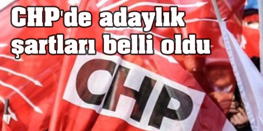 CHP'de adaylık şartları belli oldu