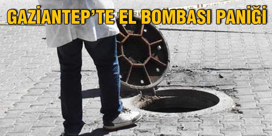 GAZİANTEP'TE EL BOMBASI PANİĞİ