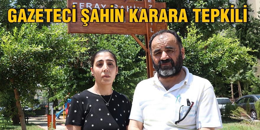 Gazeteci Şahin karara tepkili
