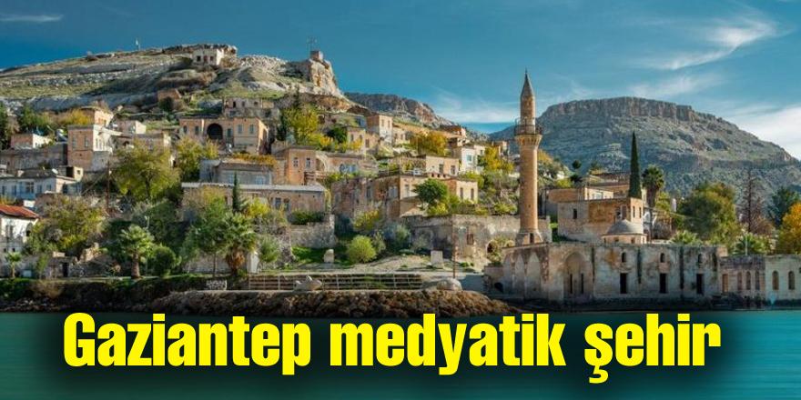Gaziantep medyatik şehir