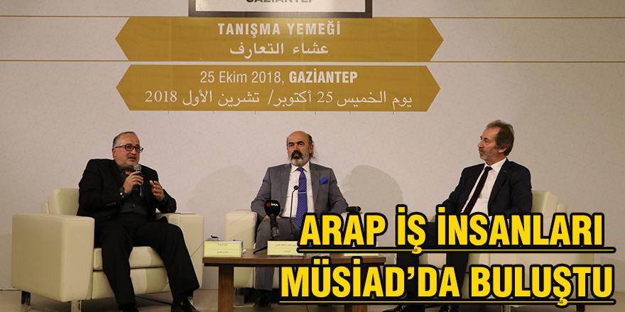 Arap iş insanları MÜSİAD'da buluştu