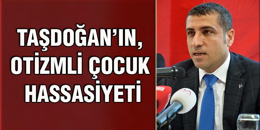 Taşdoğan'ın, Otizmli çocuk hassasiyeti
