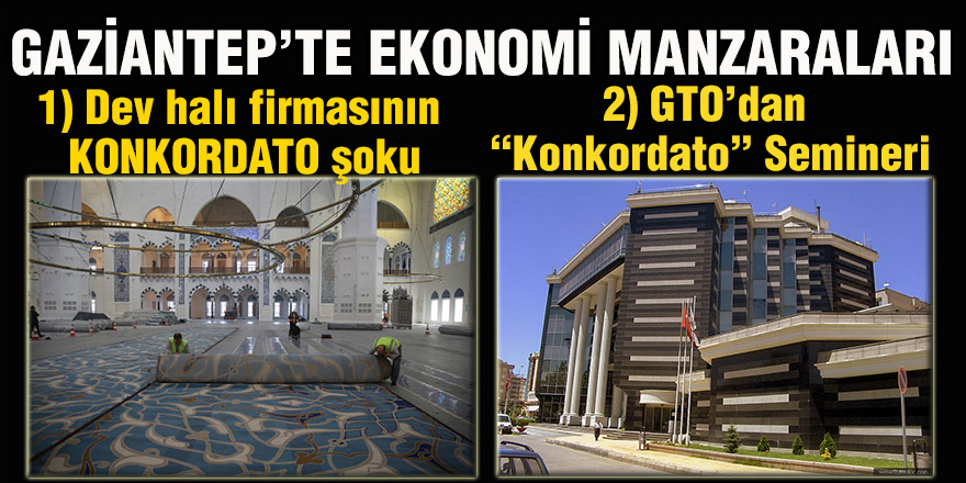 GAZİANTEP'TE EKONOMİ MANZARALARI