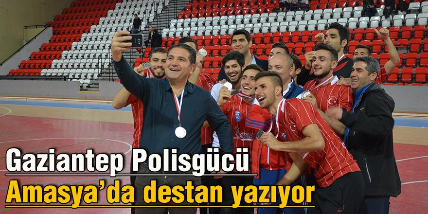 Gaziantep Polisgücü Amasya'da destan yazıyor