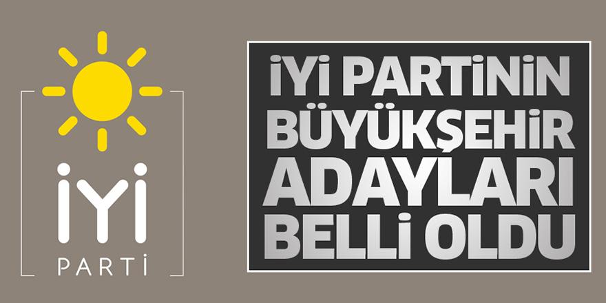 İYİ Parti'nin adayları belli oldu!