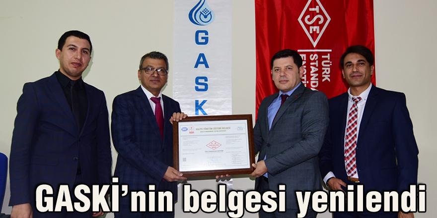 GASKİ'nin belgesi yenilendi