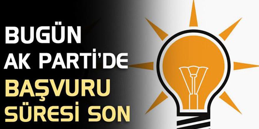 AK Parti'de başvuru için bugün son gün