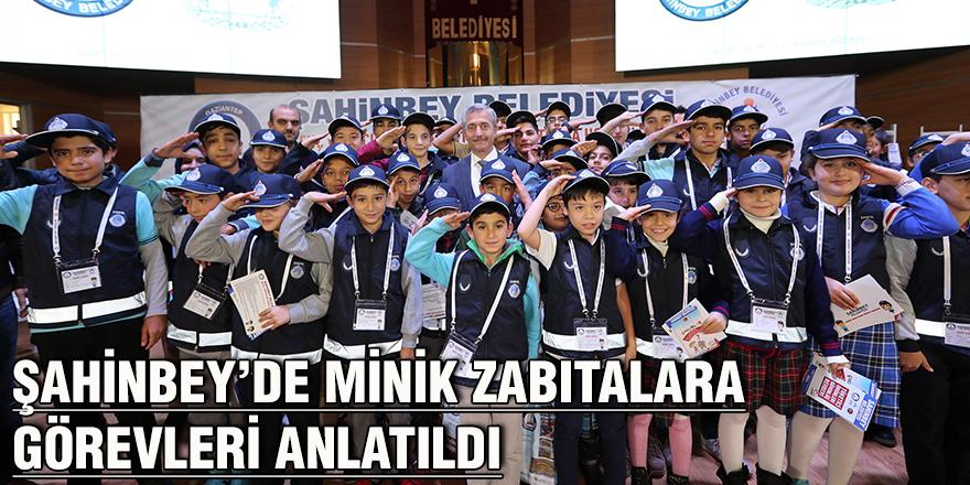 Şahinbey'de minik zabıtalara görevleri anlatıldı